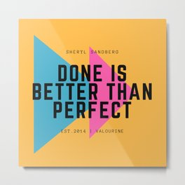 Sheryl Sandberg Done is Better Than Perfect Metal Print