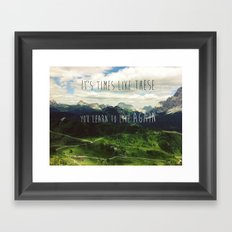 It's times like these you learn to live again Framed Art Print