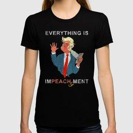 Everything is Peachy Impeachment Anti Trump T-shirt