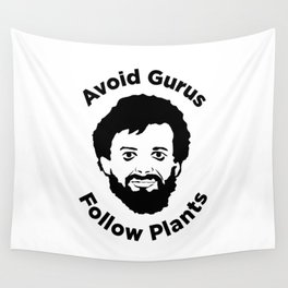 Terence Mckenna - Avoid Gurus, Follow Plants Wall Tapestry