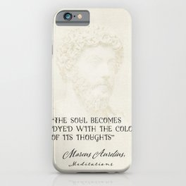 """""""The soul becomes dyed with the colour of its thoughts."""" Marcus Aurelius, Meditations iPhone Case"""