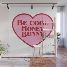 Be Cool Honey Bunny, Funny Movie Quote Wall Mural