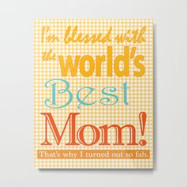 Mothers day artwork gift Best MOM ever Metal Print