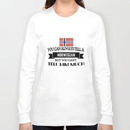 you can always tella norwegian but you cant tell him much norwegian t-shirts Long Sleeve T-shirt