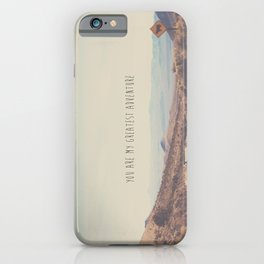 you are my greatest adventure ... iPhone Case