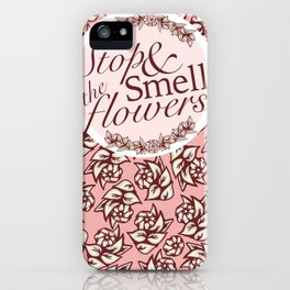 Belle Fleur- Stop & Smell the Flowers iPhone Case