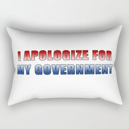 I Apologize For My Government Rectangular Pillow