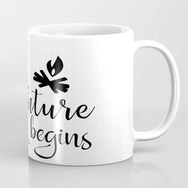 And so the adveture begins Coffee Mug
