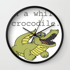 In a while, Crocodile. Wall Clock