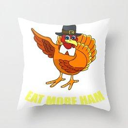 Eat More Ham Funny Pilgrim Turkey design Throw Pillow
