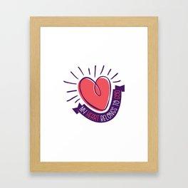 My Heart Belongs to God Framed Art Print