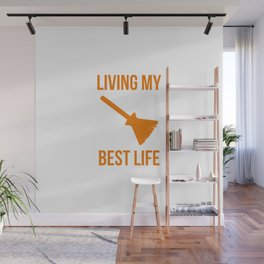 Living My Best Life Funny Witch Design Wall Mural