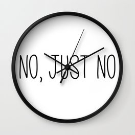No, Just No Wall Clock