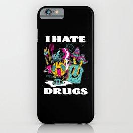 I Hate Drugs LSD Psychedelic Drug Gift iPhone Case