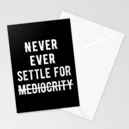 Inspirational - Never Settle For Mediocrity. Stationery Cards