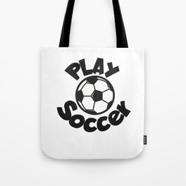 Play soccer black Tote Bag