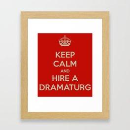 Hire a Dramaturg Framed Art Print