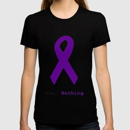Fear Nothing: Purple Ribbon Awareness T-shirt
