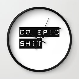 Do Epic S**t Wall Clock