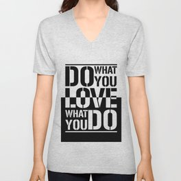 Do what you love what you Do Unisex V-Neck