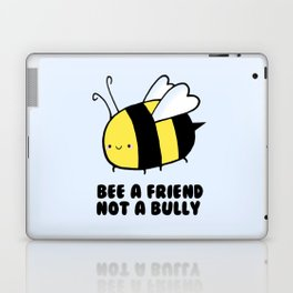BEE a Friend, Not a BUlly Laptop & iPad Skin