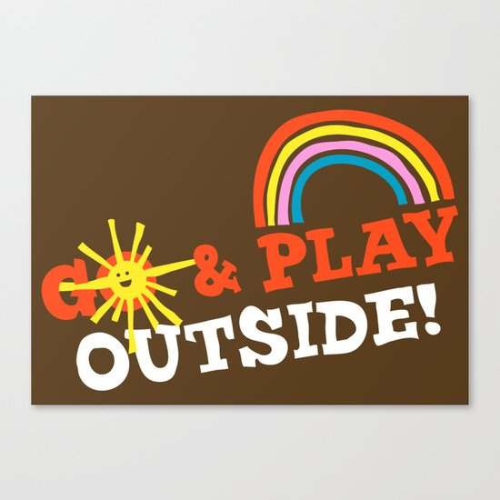 Go & Play Outside! Canvas Print