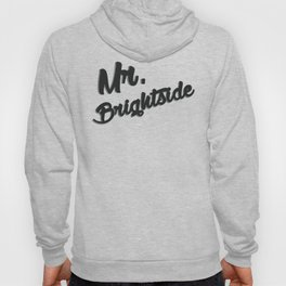 Mr. Brightside Hoody