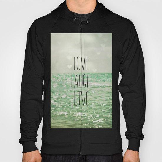 Love Laugh Live Hoody