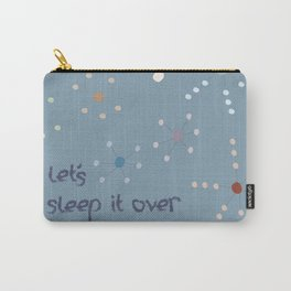 Let's sleep it over Carry-All Pouch