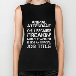 animal attendant only because freakin miracle worker is not an official job title mechanic Biker Tank