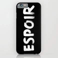 Hope. Espoir. Slim Case iPhone 6s