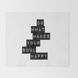 Do What Makes your soul Happy Quote Throw Blanket