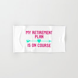 My Retirement Plan Is On Course Fun Golfer Gift Hand & Bath Towel