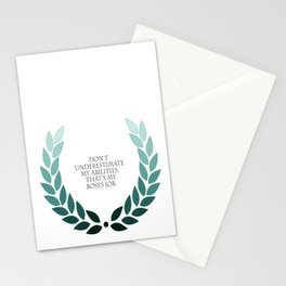 Don't underestimate my abilities. That's my boss's job.  Stationery Cards