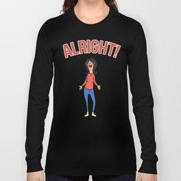 Linda Inspired Alright Belcher Mom Long Sleeve T-shirt
