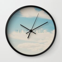 i'm at home in the clouds ... Wall Clock