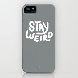 Stay Weird Metal Grey iPhone Case