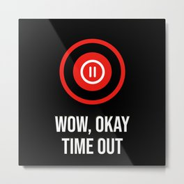 Time Out Pause Stop Bullying Anti Metal Print