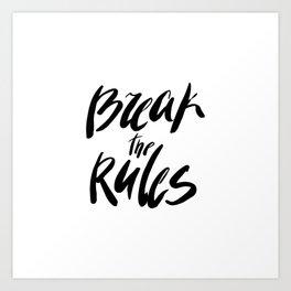 Break the rules! Art Print