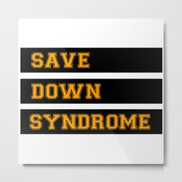 save down syndrome Metal Print