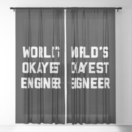 World's Okayest Engineer Funny Quote Sheer Curtain