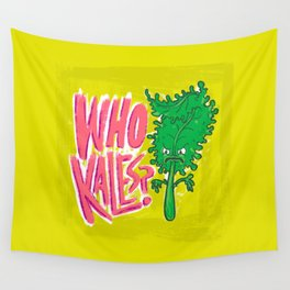 Who Kales? Wall Tapestry