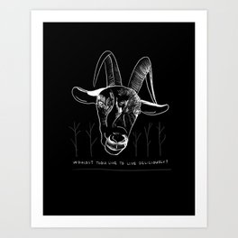 Wouldst Thou Like to Live Deliciously? Art Print