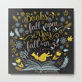 Books Fall Open, You Fall In - Black Metal Print