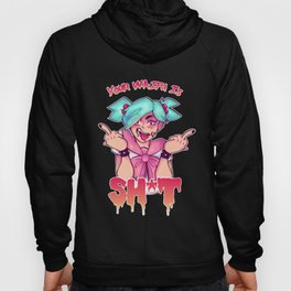 """YOUR WAIFU IS SH*T!"" T-shirt Hoody"