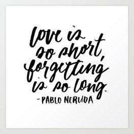Love is So Short Art Print