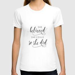 SHE BELIEVED SHE Could So She Did,Printable Art,Girls Room Decor,Gift For Her,Girls Bedroom Art T-shirt