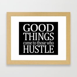 Those Who Hustle Framed Art Print
