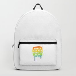 Hella Gay And Here To Slay Homosexual LGBT Color Pun Gift Cool Humor Design Backpack