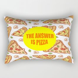 the answer is pizza funny quote Rectangular Pillow